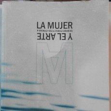 Libros de segunda mano: LA MUJER Y EL ARTE. PINTORAS Y ESCULTORAS CANARIAS, DE PILAR ESCANERO DE MIGUEL. CON DEDICATORIA.. Lote 115196878