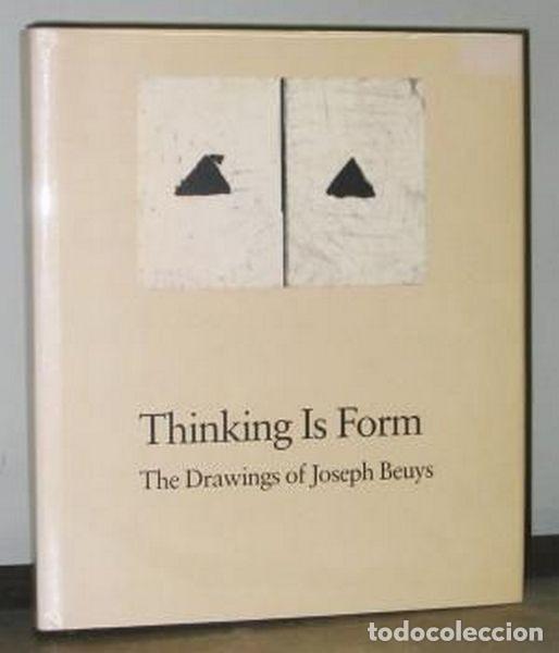 THINKING IS FORM. THE DRAWINGS OF JOSEPH BEUYS (Libros de Segunda Mano - Bellas artes, ocio y coleccionismo - Otros)