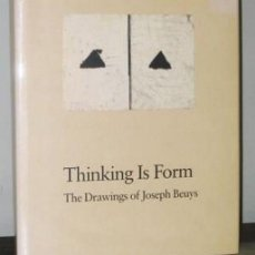 Libros de segunda mano: THINKING IS FORM. THE DRAWINGS OF JOSEPH BEUYS. Lote 115198202