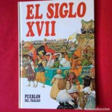 Libros de segunda mano - PUEBLOS DEL PASADO: EL SIGLO XVII. EDITORIAL MOLINO 1988. N 12 - 115272967