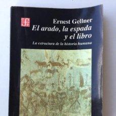 Libros de segunda mano: EL ARADO, LA ESPADA Y EL LIBRO - ERNEST GELLNER - FONDO DE CULTURA ECONÓMICA. Lote 115288731