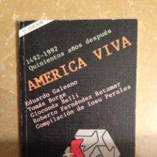 Libros de segunda mano: AMÉRICA VIVA. 1492 - 1992 QUINIENTOS AÑOS DESPUÉS (VV. AA.). Lote 115315471