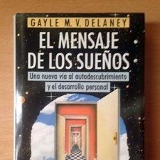 Libros de segunda mano: EL MENSAJE DE LOS SUEÑOS - GAYLE M. V. DELANEY. Lote 115332403