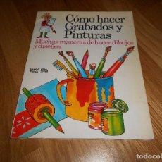 Libros de segunda mano: COMO HACER GRABADOS Y PINTURAS - EDICIONES PLESA / SM - 1981 PERFECTO. Lote 115334387