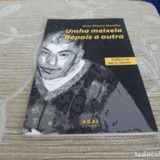 Libros de segunda mano: UNHA MEIXELA DESPOIS A OUTRA - ARTUR ALONSO NOVELHE - IDIOMA GALLEGO. Lote 115338919