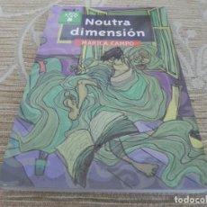 Libros de segunda mano: NOUTRA DIMESION - MARIA CAMPO - IDIOMA GALLEGO. Lote 115339155