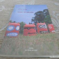 Libros de segunda mano: MADE IN GALIZA - SÉCHU SENDE - IDIOMA GALLEGO. Lote 115339199