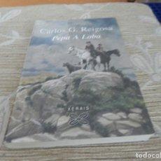 Libros de segunda mano: PEPA A LOBA - CARLOS G.REIGOSA - IDIOMA GALLEGO. Lote 115339219