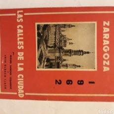 Libros de segunda mano: LIBROS ZARAGOZA - ZARAGOZA 1962 LAS CALLES DE LA CIUDAD MIGUEL SANCHO IZQUIERDO JOSÉ BLASCO IJAZO. Lote 115340507