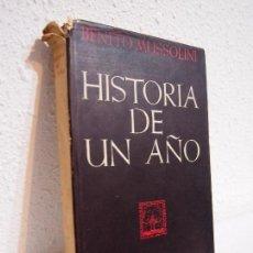 Libros de segunda mano: BENITO MUSSOLINI : HISTORIA DE UN AÑO (1945). Lote 115341539
