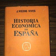 Libros de segunda mano: HISTORIA ECONÓMICA DE ESPAÑA - J. VICENS VIVES - EDITORIAL TEIDE. Lote 115342398