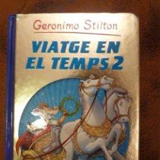 Libros de segunda mano: GERONIMO STILTON. VIATGE EN EL TEMPS 2. ED.DESTINO. Lote 115375703