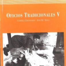 Libros de segunda mano: OFICIOS TRADICIONALES. V. DIPUTACION GUIPUZCOA. Lote 115376611