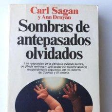 Livres d'occasion: SOMBRAS DE ANTEPASADOS OLVIDADOS - CARL SAGAN Y ANN DRUYAN - PLANETA. Lote 115379275