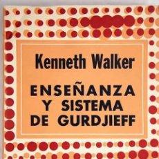 Libros de segunda mano: KENNETH WALKER: ENSEÑANZA Y SISTEMA DE GURDJIEFF. Lote 115387779
