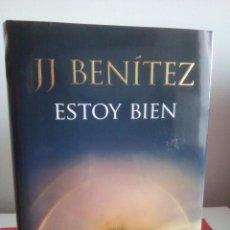 Libros de segunda mano: ESTOY BIEN - J.J. BENITEZ - MUY BUEN ESTADO. Lote 115388283