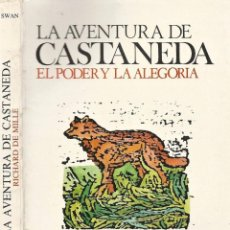 Libros de segunda mano: RICHARD DE MILLE: LA AVENTURA DE CASTANEDA (EL PODER Y LA ALEGORÍA). Lote 115388503