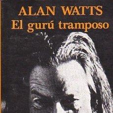 Libros de segunda mano: ALAN WATTS: EL GURÚ TRAMPOSO. Lote 115390131
