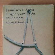 Libros de segunda mano: ORIGEN Y EVOLUCIÓN DEL HOMBRE. FRANCISCO J. AYALA. ALIANZA UNIVERSIDAD.. Lote 115390327
