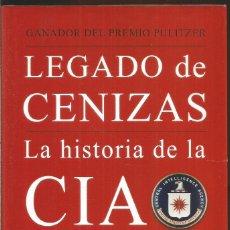 Libros de segunda mano: TIM WEINER. LEGADO DE CENIZAS. LA HISTORIA DE LA CIA. DEBATE. Lote 115393604
