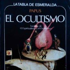 Libros de segunda mano: PAPUS, EL OCULTISMO. ESOTERISMO. LA TABLA DE ESMERALDA, LIBRO EDAF. Lote 115402803