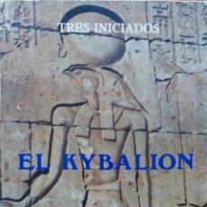 Libros de segunda mano: EL KYBALION. TRES INICIADOS. LIBRO MADRID 1978. Lote 115404471