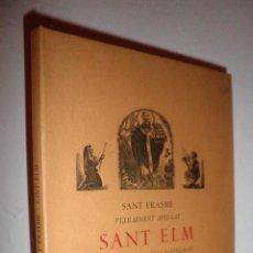 Libros de segunda mano: SANT ELM PRIMITIU PATRÓ DELS NAVEGANTS. NOTES HISTÒRIQUES. - AÑO 1950 - E.D´IMBERT - NUMERADO.. Lote 115409771
