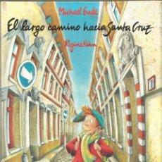 Libros de segunda mano: MICHAEL ENDE. EL LARGO CAMINO HACIA SANTA CRUZ. . Lote 115413339
