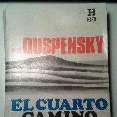 Libros de segunda mano: P.D. OUSPENSKY: EL CUARTO CAMINO (PRIMERA EDICIÓN). Lote 115413723