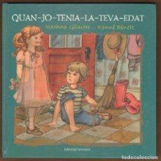 Libros de segunda mano: QUAN JO TENIA LA TEVA EDAT - RACHNA GILMORE RENNÉ BENOIT. Lote 115414347