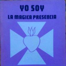 Libros de segunda mano: SAINY GERMAIN. YO SOY. LA MAGICA PRESENCIA. LIBRO. Lote 115433755