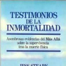 Libros de segunda mano: TESTIMONIOS DE LA INMORTALIDAD. JESS STEARN. Lote 115434955