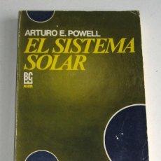 Libros de segunda mano: EL SISTEMA SOLAR, POR ARTURO E. POWELL. ENSAYO SOBRE EL SABER TEOSÓFICO. Lote 115437483