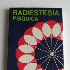 Libros de segunda mano: RADIESTESIA PSÍQUICA, POR JOSÉ M.ª PILON. ESTUDIO DEL FENÓMENO RADIESTÉSICO. Lote 115439235