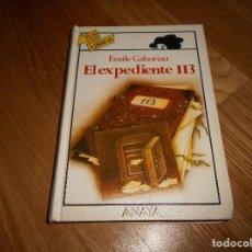 Libros de segunda mano: EMILE GABORIAU - EL EXPEDIENTE 113 - ANAYA - TUS LIBROS, 60 - 2ª ED. - BUEN EJEMPLAR BUEN ESTADO. Lote 115445155