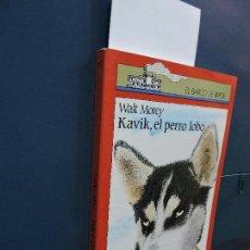 Libros de segunda mano: KAVIK, EL PERRO LOBO. MOREY, WALT. COL. EL BARCO DE VAPOR. ED. SM. MADRID 1989. 3ª EDICIÓN. Lote 115448047