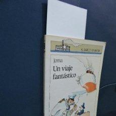 Libros de segunda mano: UN VIAJE FANTÁSTICO. JOMA. COL. EL BARCO DE VAPOR. ED. SM. MADRID 1992. 2ª EDICIÓN. Lote 115448567