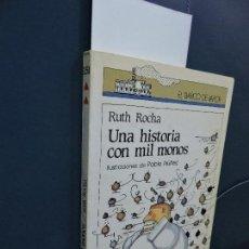 Libros de segunda mano: UNA HISTORIA CON MIL MONOS. ROCHA, RUTH. COL. EL BARCO DE VAPOR. ED. SM. MADRID 1989. 2ª EDICIÓN. Lote 115449263