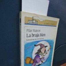 Libros de segunda mano: LA BRUJA MON. MATEOS, PILAR. COL. EL BARCO DE VAPOR. ED. SM. MADRID 1992. 11ª EDICIÓN. Lote 115449479