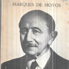 Libros de segunda mano: MI TESTIMONIO. MARQUES DE HOYOS. AFRODISIO AGUADO, S. A. EDITORES- LIBREROS. MADRID. 1962.. Lote 115455139