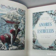 Libros de segunda mano: ANCORES I ESTRELLES. SAGARRA, JOSEP MARIA DE.[RICART, E. C. IL·LUSTR.]1949.EDICIÓ SIGNADA I NUMERADA. Lote 114799146