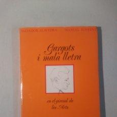Libros de segunda mano: GARGOTS I MALA LLETRA - SALVADOR ALAVEDRA. Lote 115462479
