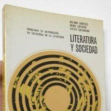Libros de segunda mano: LITERATURA Y SOCIEDAD - ROLAND BARTHES, HENRI LEFEBVRE, LUCIEN GOLDMANN. Lote 115464939
