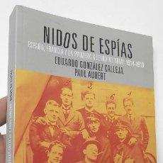Libros de segunda mano: NIDOS DE ESPÍAS - EUDARDO GONZÁLEZ CALLEJA, PAUL AUBERT. Lote 115479183
