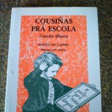 Livres d'occasion: COUSIÑAS PRA ESCOLA -- CONCHA BLANCO -- EDICIOS DO CASTRO 1984 --. Lote 115493127