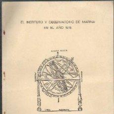 Libros de segunda mano: EL INSTITUTO Y OBSERVATORIO DE MARINA EN EL AÑO 1976 - A-CA-2466.. Lote 115498863