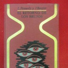 Libros de segunda mano: EL RETORNO DE LOS BRUJOS. L.PAUWELS-J.BERGIER. ED. PLAZA&JANES. 1ªED. 1967. Lote 115507387