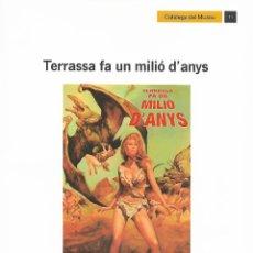 Libros de segunda mano: TERRASSA FA UN MILIÓ D'ANYS. CATALUNYA.. Lote 115508255