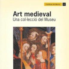 Libros de segunda mano: ART MEDIEVAL. UNA COL·LECCIÓ DEL MUSEU. TERRASSA. CATALUNYA. MEDIEVAL.. Lote 115510603