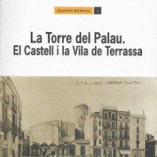 Libros de segunda mano: LA TORRE DEL PALAU. EL CASTELL I LA VILA DE TERRASSA. CATALUNYA. MEDIEVAL.. Lote 115512623